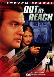 Out of Reach - movie with Steven Seagal.
