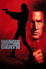 Marked for Death - movie with Steven Seagal.