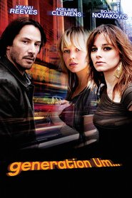 Generation Um... - movie with Keanu Reeves.