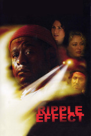 Ripple Effect is the best movie in Kip Pardue filmography.
