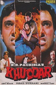 Khuddar - movie with Shakti Kapoor.