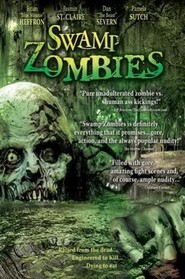 Swamp Zombies!!! is the best movie in Dan Severn filmography.