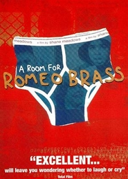 Film A Room for Romeo Brass.