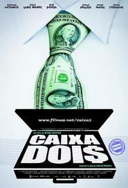 Caixa Dois is the best movie in Daniel Dantas filmography.