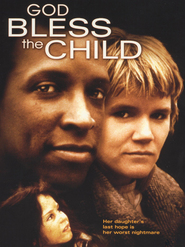 God Bless the Child - movie with L. Scott Caldwell.