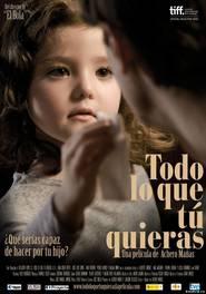 Todo lo que tu quieras is the best movie in Ana Wagener filmography.