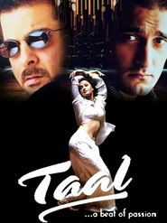 Taal - movie with Anil Kapoor.