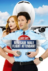 Larry Gaye: Renegade Male Flight Attendant - movie with Stanley Tucci.