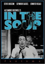 In the Soup - movie with Jim Jarmusch.