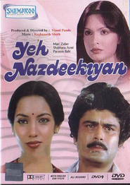 Yeh Nazdeekiyan - movie with Shabana Azmi.