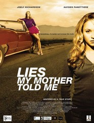 Lies My Mother Told Me - movie with Hayden Panettiere.