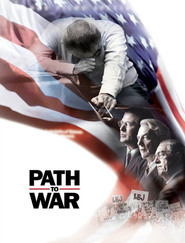 Path to War - movie with Alec Baldwin.