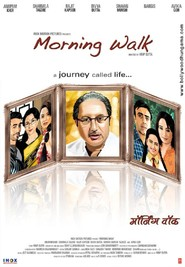 Morning Walk - movie with Rajit Kapoor.