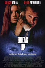 Break Up - movie with Kiefer Sutherland.