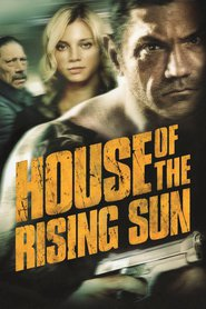 House of the Rising Sun - movie with Danny Trejo.