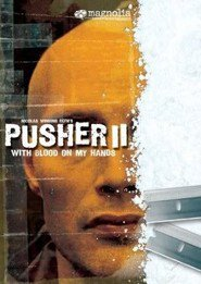 Pusher II is the best movie in Zlatko Buric filmography.