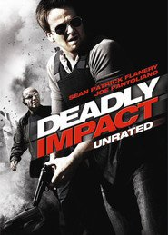 Deadly Impact - movie with Sean Patrick Flanery.