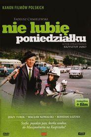 Nie lubie poniedzialku is the best movie in Bogusz Bilewski filmography.