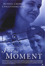 For the Moment is the best movie in Russell Crowe filmography.