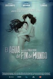 El agua del fin del mundo is the best movie in Mauricio Dayub filmography.