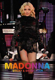 Madonna: Sticky & Sweet Tour - movie with Madonna.