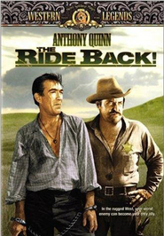 The Ride Back - movie with Anthony Quinn.