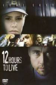 12 Hours to Live - movie with Kim Coates.