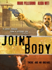 Joint Body - movie with Mark Pellegrino.