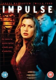 Impulse is the best movie in Angus Macfadyen filmography.