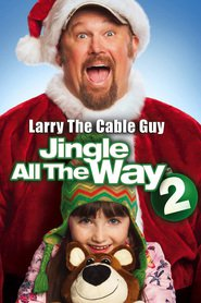 Jingle All the Way 2 is the best movie in Larry The Cable Guy filmography.