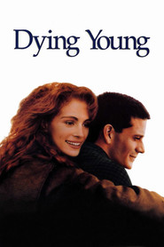 Dying Young is the best movie in Julia Roberts filmography.