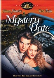 Mystery Date - movie with Ethan Hawke.