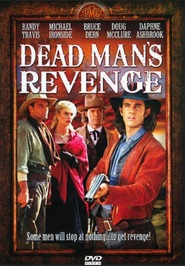 Dead Man's Revenge - movie with Michael Ironside.