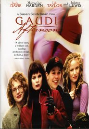 Gaudi Afternoon is the best movie in Marcia Gay Harden filmography.