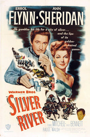 Silver River - movie with Errol Flynn.