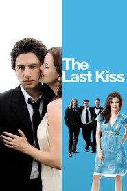The Last Kiss - movie with Marley Shelton.