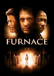 Furnace - movie with Danny Trejo.