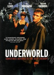 Underworld - movie with Denis Leary.