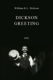 Dickson Greeting is the best movie in William K.L. Dickson filmography.