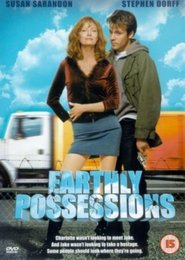 Earthly Possessions - movie with Stephen Dorff.