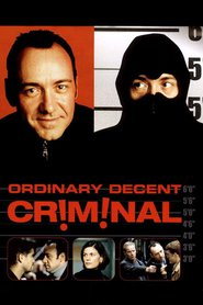 Ordinary Decent Criminal is the best movie in Kevin Spacey filmography.