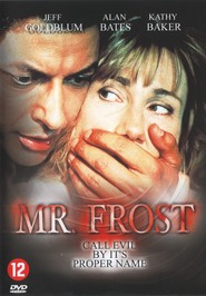 Mister Frost - movie with Jeff Goldblum.