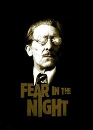 Fear in the Night - movie with Peter Cushing.