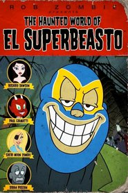 The Haunted World of El Superbeasto - movie with Rosario Dawson.