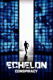 Echelon Conspiracy - movie with Shane West.