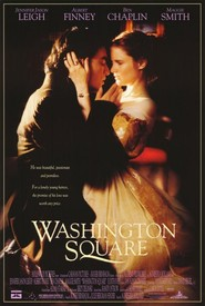 Washington Square - movie with Jennifer Jason Leigh.