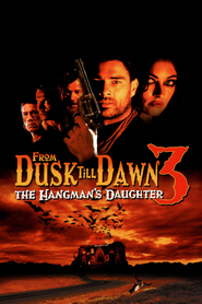 From dusk till dawn 3: The Hangman`s daughter - movie with Danny Trejo.