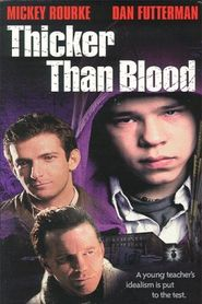 Thicker Than Blood - movie with Mickey Rourke.
