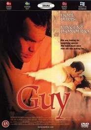 Guy - movie with Vincent D'Onofrio.