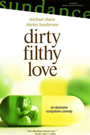 Dirty Filthy Love is the best movie in Elliot Cowan filmography.